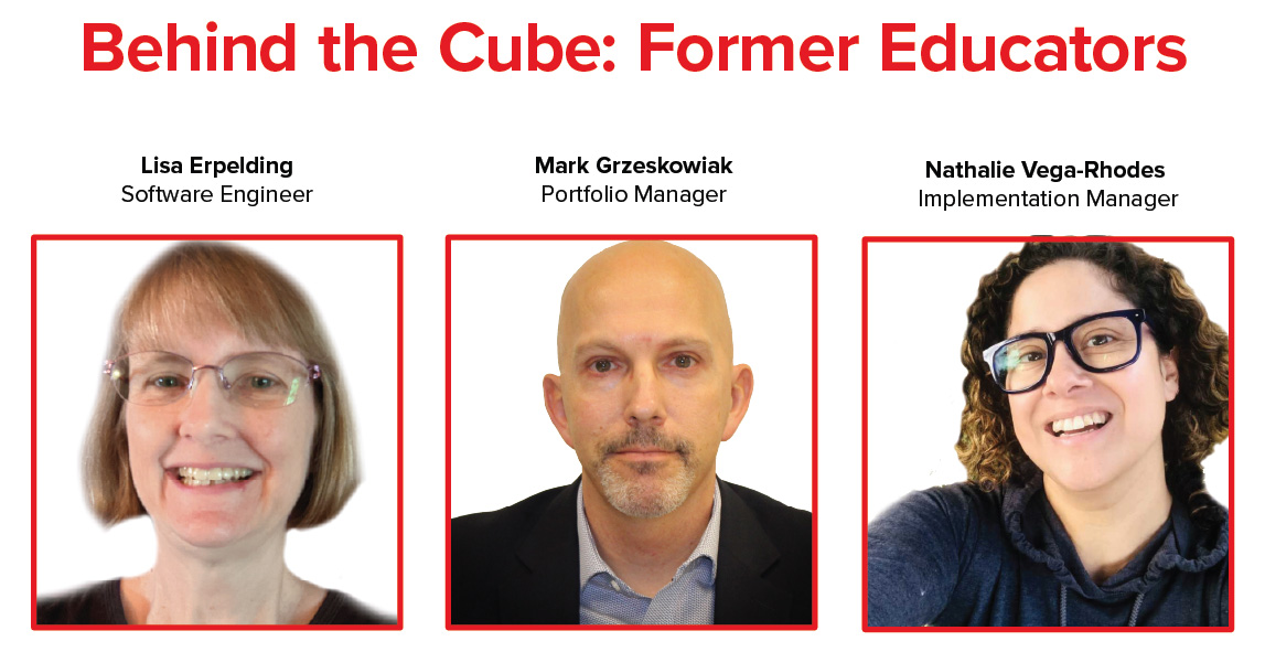 Behind the Cube: Former Educators
