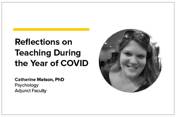 Reflections on Teaching During the Year of COVID - Catherine Matson, PhD