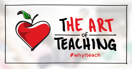 The Art of Teaching #whyiteach