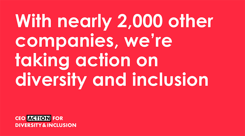 With nearly 2,000 other companies, we're taking action on diversity and inclusion