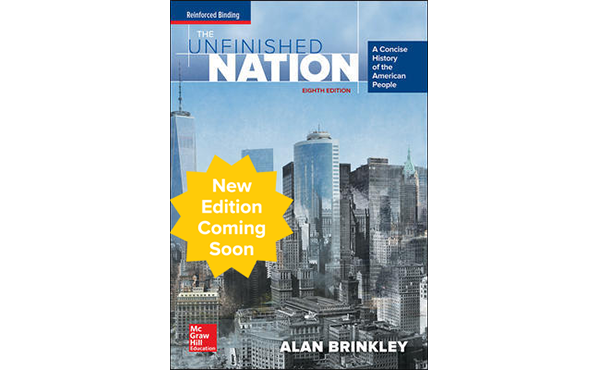 The Unfinished Nation (Brinkley), 8th Edition © 2016