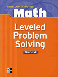 Macmillan/McGraw-Hill Math, Grade 4, Leveled Problem Solving