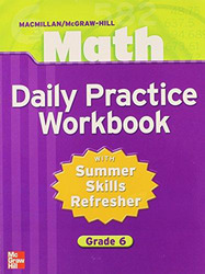 Macmillan/McGraw-Hill Math, Grade 6, Daily Practice Workbook