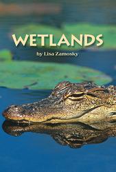 Science, A Closer Look, Grade 3, Leveled Reader Wetlands (6 copies)