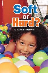Science, A Closer Look, Grade K, Ciencias: Leveled Reader - Soft or Hard?