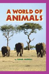 Science, A Closer Look, Grade 1, World of Animals