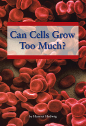 Science, A Closer Look, Grade 5, Can Cells Grow Too Much? (6 copies)