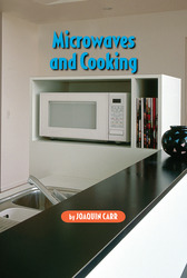Science, A Closer Look, Grade 6, Ciencias: Leveled Readers, Approaching -Level, Microwaves and Cooking (6 copies)