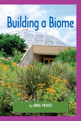 Science, A Closer Look, Grade 6, Ciencias: Leveled Readers, On-Level, Building a Biome (6 copies)