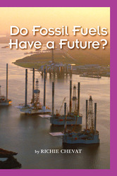 Science, A Closer Look, Grade 6, Ciencias: Leveled Readers, On-Level, Do Fossil Fuels Have a Future? (6 copies)