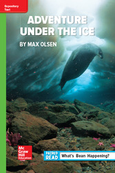 Reading Wonders Leveled Reader Adventure Under the Ice: Beyond Unit 6 Week 3 Grade 6