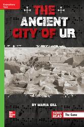 Reading Wonders Leveled Reader The Ancient City of Ur: Beyond Unit 6 Week 4 Grade 6