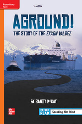 Reading Wonders Leveled Reader Aground! The Story of the Exxon Valdez: Approaching Unit 4 Week 1 Grade 6