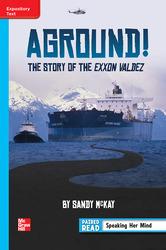 Reading Wonders Leveled Reader Aground! The Story of the Exxon Valdez: On-Level Unit 4 Week 1 Grade 6