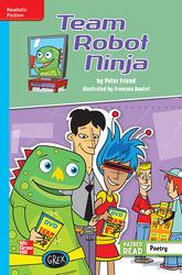 Reading Wonders Leveled Reader Team Robot Ninja: On-Level Unit 4 Week 5 Grade 6