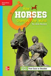 Reading Wonders Leveled Reader How Horses Changed the World: On-Level Unit 5 Week 3 Grade 6