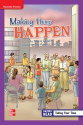 Reading Wonders Leveled Reader Making Things Happen: ELL Unit 3 Week 1 Grade 6