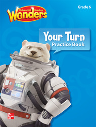 Reading Wonders, Grade 6, Your Turn Practice Book