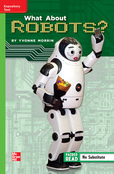 Reading Wonders Leveled Reader Reasoning about Robots: Beyond Unit 1 Week 5 Grade 5