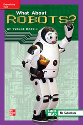 Reading Wonders Leveled Reader What About Robots?: ELL Unit 1 Week 5 Grade 5