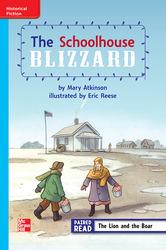 Reading Wonders Leveled Reader The Schoolhouse Blizzard: On-Level Unit 6 Week 2 Grade 3