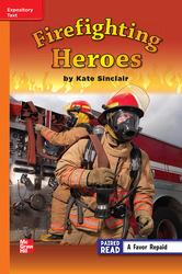 Reading Wonders Leveled Reader Firefighting Heroes: Approaching Unit 5 Week 3 Grade 3