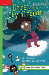 Reading Wonders Leveled Reader Cara and the Sky Kingdom: Beyond Unit 3 Week 1 Grade 4