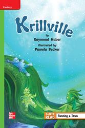 Reading Wonders Leveled Reader Krillville: Beyond Unit 4 Week 2 Grade 4