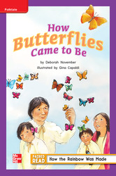 Reading Wonders Leveled Reader How Butterflies Came To Be ELL Unit 4 Week 4 Grade 2