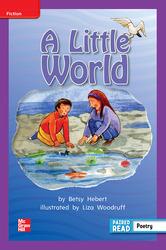 Reading Wonders Leveled Reader A Little World: ELL Unit 4 Week 5 Grade 2