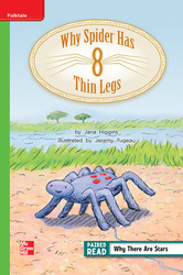 Reading Wonders Leveled Reader Why Spider Has Thin Legs: Beyond Unit 4 Week 4 Grade 2
