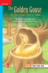 Reading Wonders Leveled Reader The Golden Goose: A German Fairy tale: On-Level Unit 5 Week 1 Grade 3