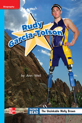 Reading Wonders Leveled Reader Rudy-Garcia Tolson: On-Level Unit 5 Week 3 Grade 2
