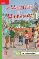 Reading Wonders Leveled Reader A Vacation in Minnesota: Beyond Unit 3 Week 1 Grade 5