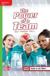 Reading Wonders Leveled Reader The Power of a Team: Beyond Unit 3 Week 4 Grade 5