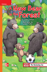 Reading Wonders Leveled Reader A New Bear in the Forest: Approaching Unit 3 Week 1 Grade 4