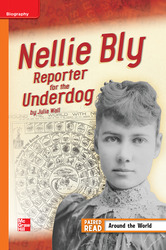 Reading Wonders Leveled Reader Nellie Bly: Reporter for the Underdog Approaching Unit 3 Week 4 Grade 4