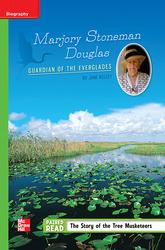 Reading Wonders Leveled Reader Marjory Stoneman Douglas: Guardian of the Everglades: Beyond Unit 6 Week 4 Grade 5