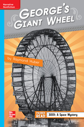 Reading Wonders Leveled Reader George's Giant Wheel: On-Level Unit 1 Week 4 Grade 4