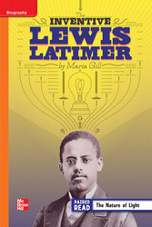 Reading Wonders Leveled Reader The Inventive Lewis Latimer: Approaching Unit 5 Week 3 Grade 4