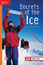 Reading Wonders Leveled Reader Secrets of the Ice: Approaching Unit 5 Week 4 Grade 4