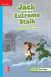 Reading Wonders Leveled Reader Jack and the Extreme Stalk: On-Level Unit 1 Week 1 Grade 4