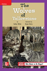 Reading Wonders Leveled Reader The Wolves of Yellowstone: ELL Unit 4 Week 2 Grade 4