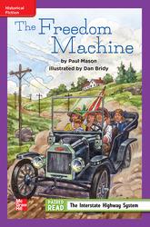 Reading Wonders Leveled Reader The Freedom Machine: ELL Unit 4 Week 3 Grade 4