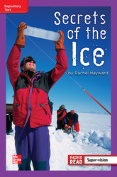 Reading Wonders Leveled Reader Secrets of the Ice: ELL Unit 5 Week 4 Grade 4