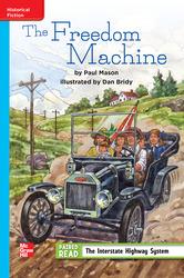 Reading Wonders Leveled Reader The Freedom Machine: On-Level Unit 4 Week 3 Grade 4