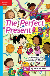 Reading Wonders Leveled ReaderThe Perfect Present: On-Level Unit 5 Week 1 Grade 4