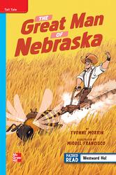 Reading Wonders Leveled Reader The Great Man of Nebraska: On-Level Unit 5 Week 2 Grade 4