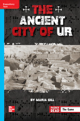 Reading Wonders Leveled Reader The Ancient City of Ur: On-Level Unit 6 Week 4 Grade 6