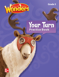 Reading Wonders, Grade 5, Your Turn Practice Book